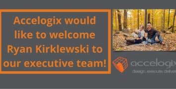 Accelogix is proud to welcome Ryan Kirklewski to our executive team. Ryan comes to us after working for redprairie.